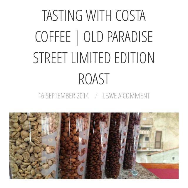 On The Blog Today | www.xameliax.com | My tasting experience with @costacoffee and their brand new roast ☕️ #lbloggers #fdbloggers #foodbloggers #foodanddrink #coffee #costa #oldparadisestreet
