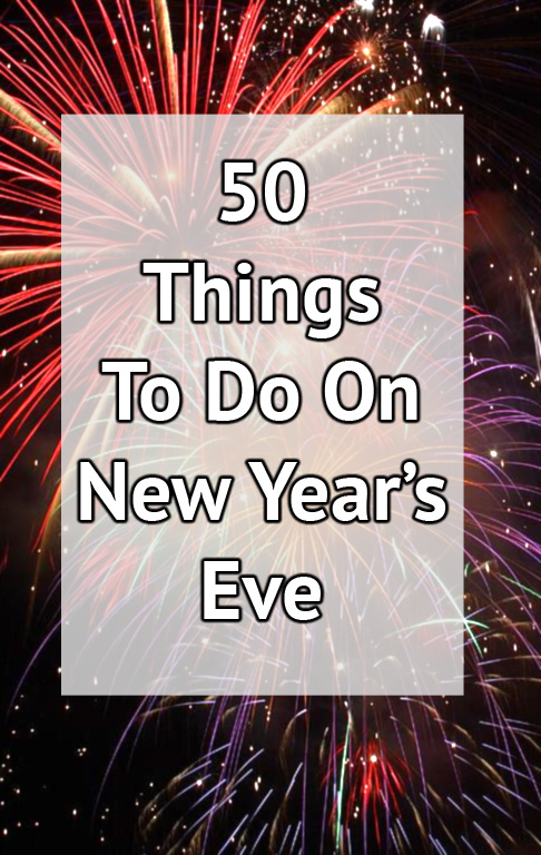 50 things to do on nye