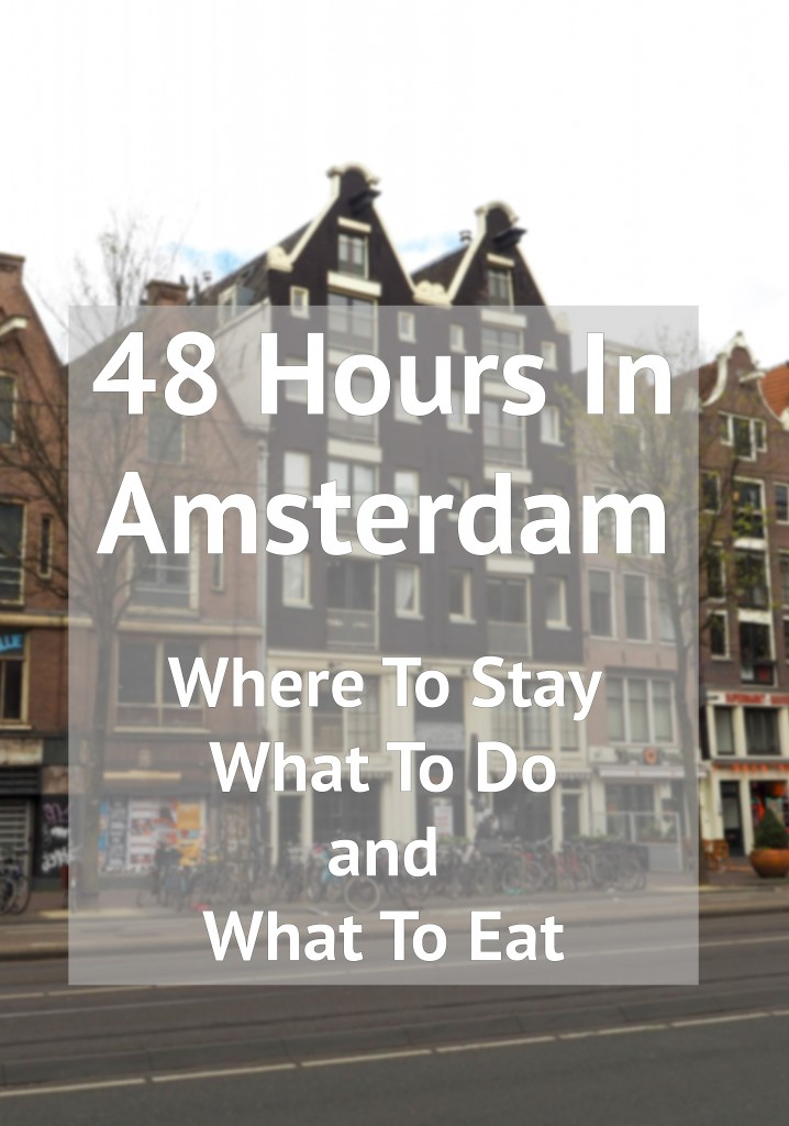 48 Hours In Amsterdam Pinterest